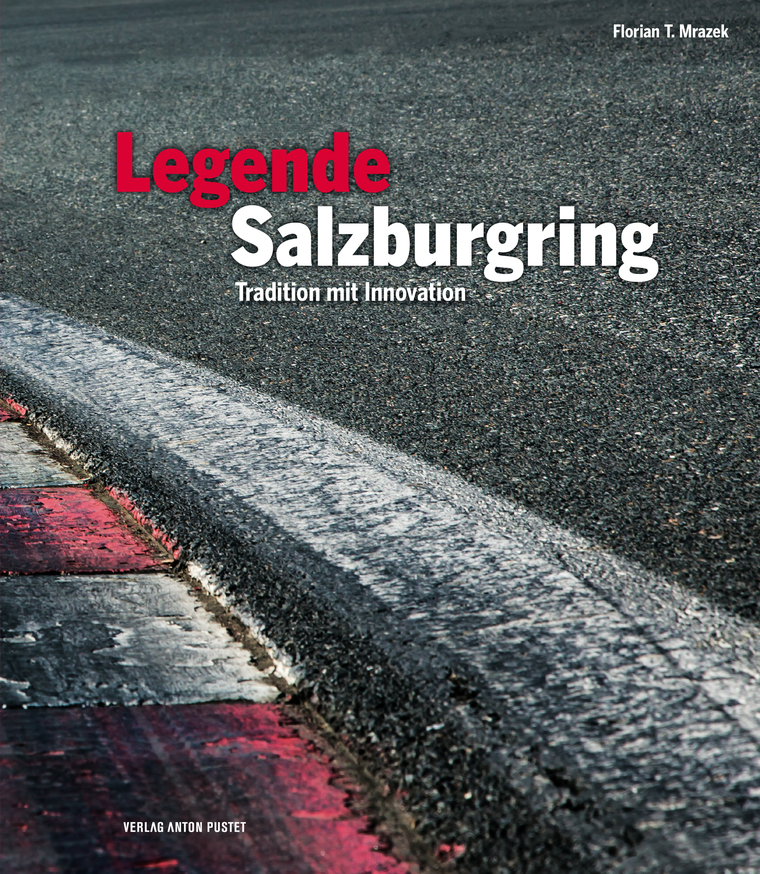 Legende Salzburgring. Tradition mit Innovation.